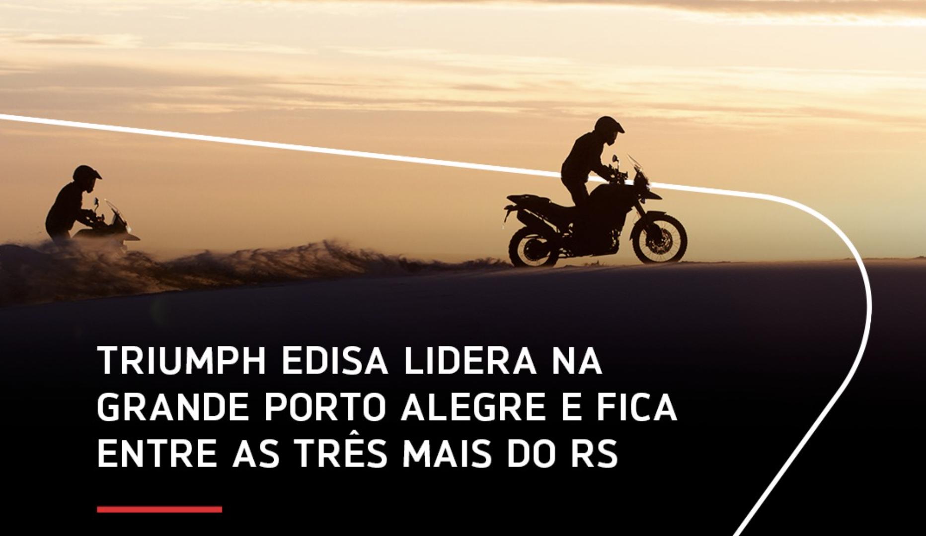 TRIUMPH EDISA LIDERA NA GRANDE PORTO ALEGRE E FICA ENTRE AS TRÊS MAIS DO RS